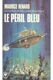 Le Péril Bleu - Renard, Maurice - Régikönyvek