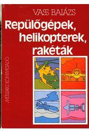 Repülőgépek, helikopterek, rakéták - Régikönyvek