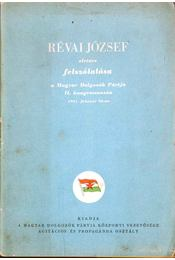 Révai József elvtárs felszólalása a Magyar Dolgozók Pártja II. kongresszusán 1951. február 26-án - Révai József - Régikönyvek