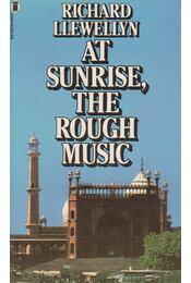 At Sunrise, the Rough Music - Richard Llewellyn - Régikönyvek