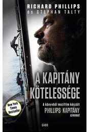 A kapitány kötelessége - Richard Phillips és Stephan Talty - Régikönyvek