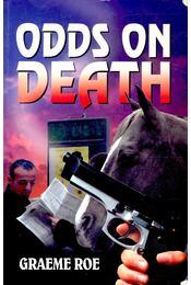 Odds on Death - ROE, GRAEME - Régikönyvek