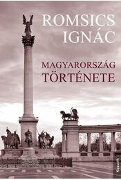 MAGYARORSZÁG TÖRTÉNETE - Romsics Ignác - Régikönyvek