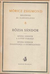 Rózsa Sándor a lovát ugratja; Rózsa Sándor összevonja a szemöldökét - Régikönyvek