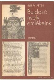 Bujdosó nyelvemlékeink - Ruffy Péter - Régikönyvek