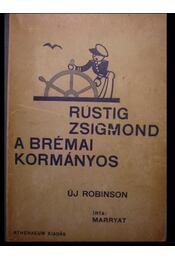 Rustig Zsigmond a brémai kormányos - Régikönyvek