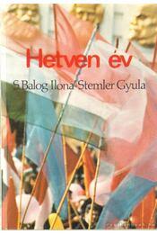 Hetven év - S. Balogh Ilona, Stemler Gyula - Régikönyvek
