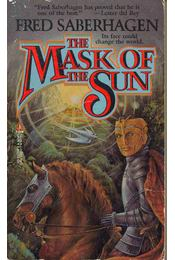 The Mask of the Sun - SABERHAGEN, FRED - Régikönyvek