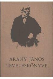 Arany János leveleskönyve - Sáfrán Györgyi - Régikönyvek