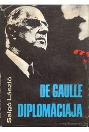 De Gaulle diplomáciája - Salgó László - Régikönyvek