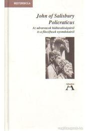 Policraticus - Salisbury, John of - Régikönyvek