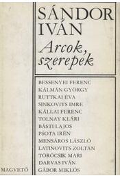 Arcok, szerepek - Sándor Iván - Régikönyvek