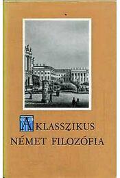 A klasszikus német filozófia - Sándor Pál - Régikönyvek