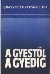 A GYEStől a GYEDig - Sándorné dr. Horváth Erika - Régikönyvek