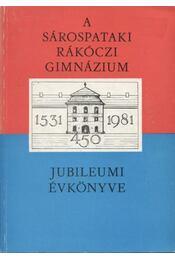 A sárospataki Rákóczi Gimnázium jubileumi évkönyve - Régikönyvek