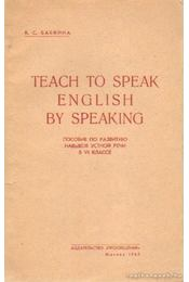 Teach to speak English by speaking - Saskina, V. Sz. - Régikönyvek