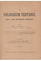 A colosseum vértanui - Régikönyvek