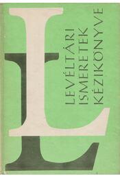 Levéltári ismeretek kézikönyve - Régikönyvek
