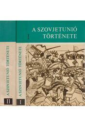 A Szovjetunió története I-II. kötet - Régikönyvek