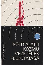 Föld alatti közművezetékek felkutatása - Csanda Ferenc - Régikönyvek