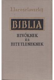 Biblia hivőknek és hitetleneknek - Régikönyvek