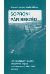 Soproni Pár-beszéd - Szarka László, Vladár Gábor - Régikönyvek