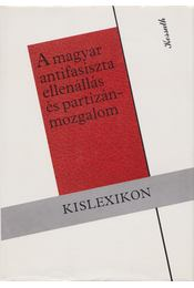 A magyar antifasiszta ellenállás és partizánmozgalom - Régikönyvek