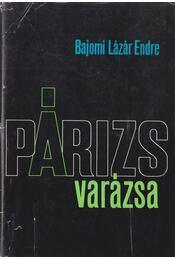 Párizs varázsa - Bajomi Lázár Endre - Régikönyvek