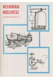 Mechanikai műszerész szakmai ismeret II. - Régikönyvek