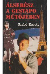 Álsebész a Gestapo műtőjében - Régikönyvek