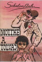 Mottke, a tolvaj - Schalom Asch - Régikönyvek