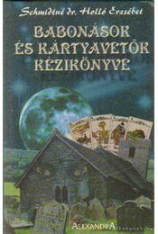 Babonások és kártyavetők kézikönyve - Schmidtné dr. Holló Erzsébet - Régikönyvek