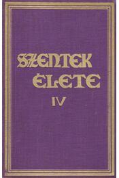 Szentek élete IV. kötet - Schütz Antal - Régikönyvek
