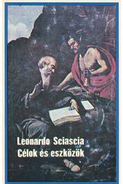 Célok és eszközök - Sciascia, Leonardo - Régikönyvek