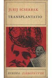Transplantatio - Scserbak, Jurij - Régikönyvek