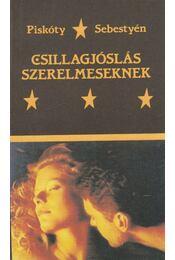 Csillagjóslás szerelmeseknek - Sebestyén Zsuzsa, Piskóty Zsuzsa - Régikönyvek