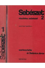 Sebészet I-II. - Dr. Kocsis László (szerk.), Dr. Stefanics János - Régikönyvek