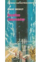 Kozmikus főnyeremény - Sheckley, Robert - Régikönyvek