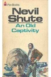 An Old Captivity - Shute,Nevil - Régikönyvek