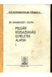 Polgári közgazdasági elméletek alapjai I-II. - Simanovszky Zoltán - Régikönyvek