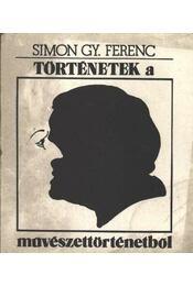 Történetek a művészettörténetből - Simon Gy. Ferenc - Régikönyvek