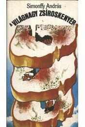 A világnagy zsíroskenyér - Simonffy András - Régikönyvek