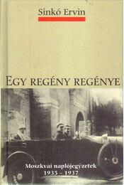 Egy regény regénye - Sinkó Ervin - Régikönyvek