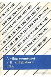 A világ eseményei a II. világháború után - Sipos Péter, Jóvérné Szirtes Ágota - Régikönyvek