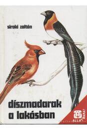 Díszmadarak a lakásban - Siroki Zoltán - Régikönyvek