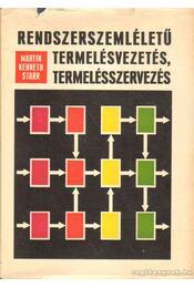 Rendszerszemléletű termelésvezetés, termelésszervezés - Starr, Martin Kenneth - Régikönyvek
