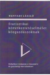 Statisztikai következtetéselmélet közgazdászoknak - Hunyadi László - Régikönyvek