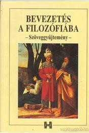 Bevezetés a filozófiába - Szöveggyűjtemény - Steiger Kornél - Régikönyvek