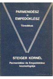 Parmenidész - Empedoklész - Töredékek - Steiger Kornél - Régikönyvek