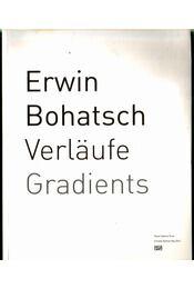 Erwin Bohatsch: Verläufe Gradients - Steinle, Christa (szerk.) - Régikönyvek